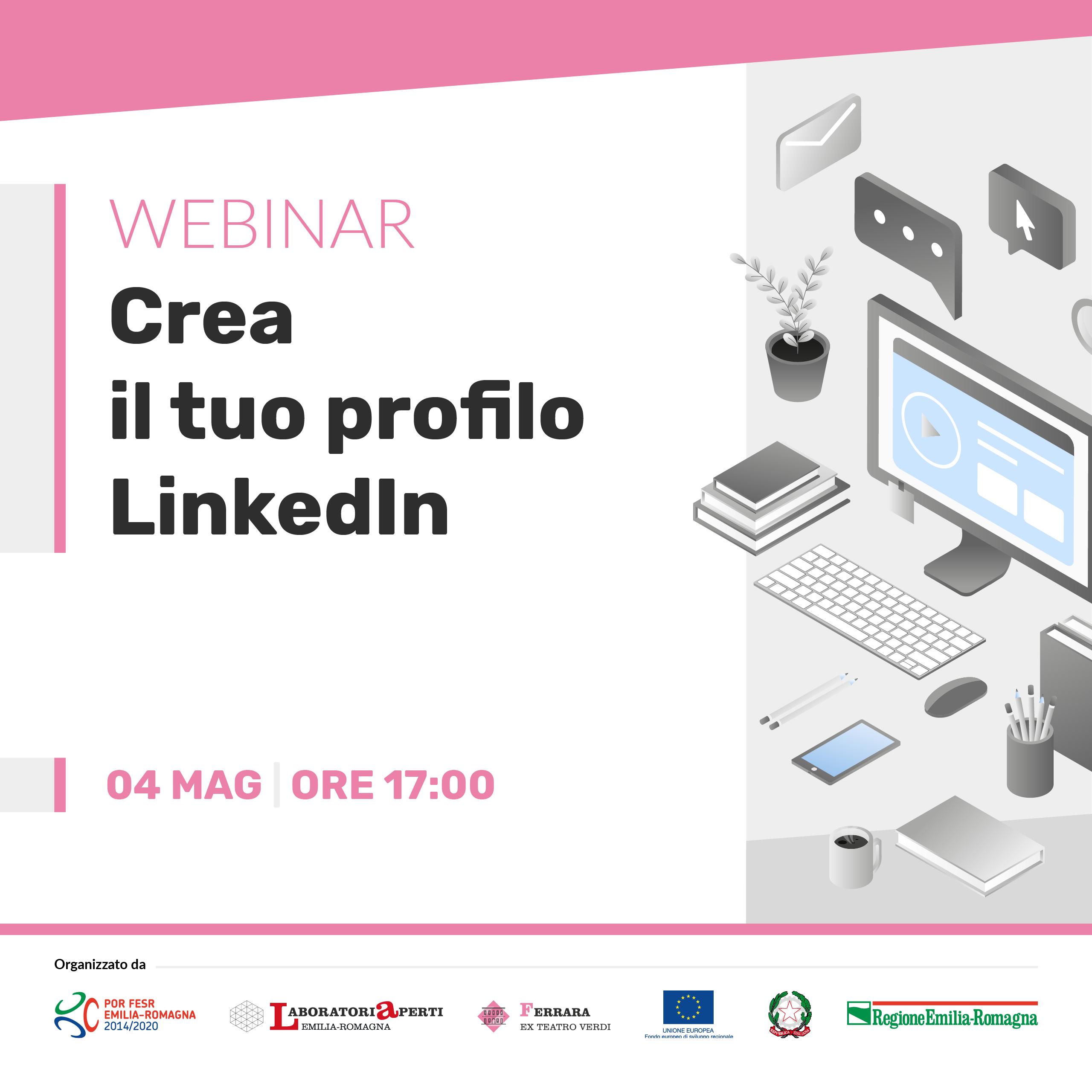 Webinar: Crea il tuo profilo Linkedin | 04 maggio h 17:00