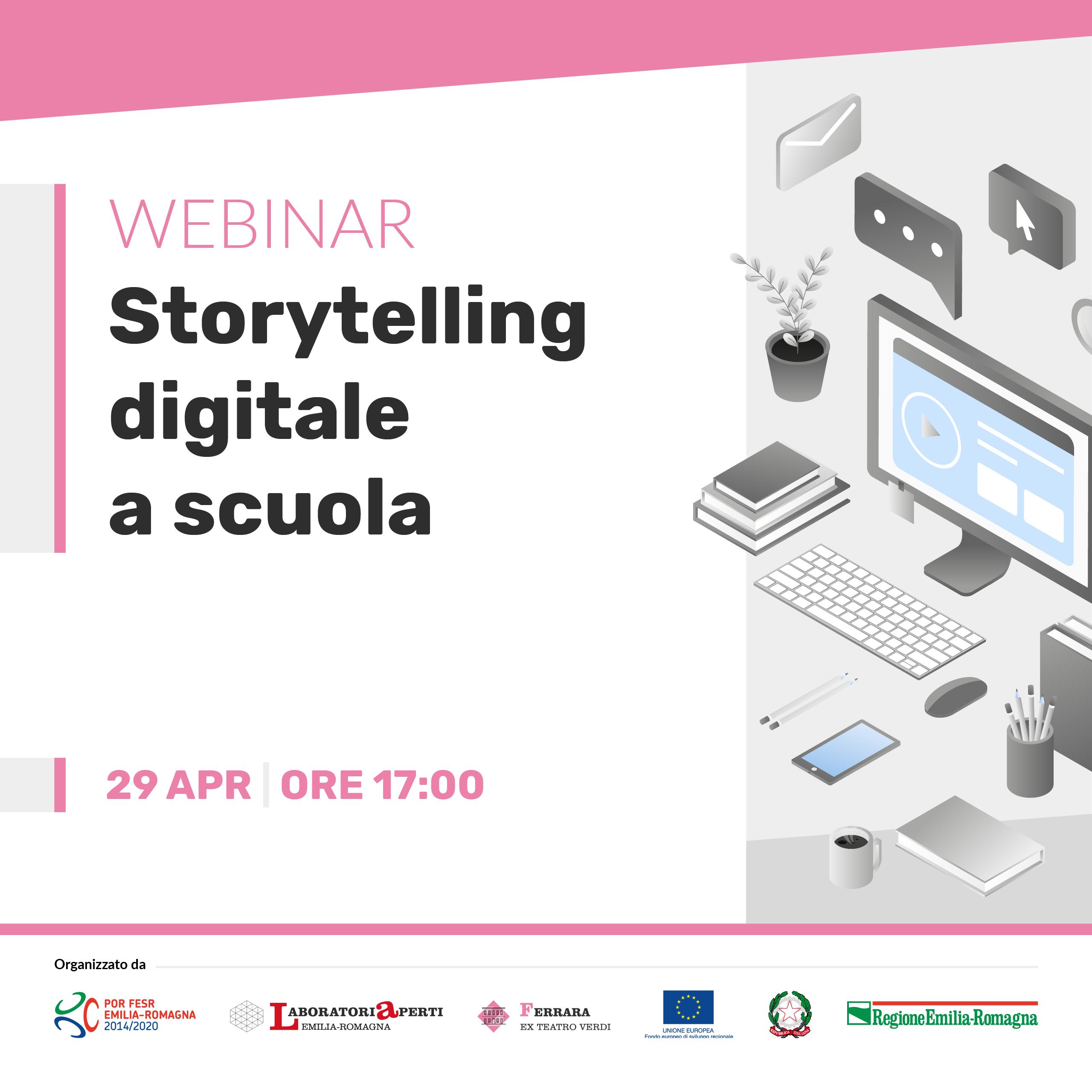 Webinar:  Storytelling Digitale a scuola  |   29 aprile h 17:00