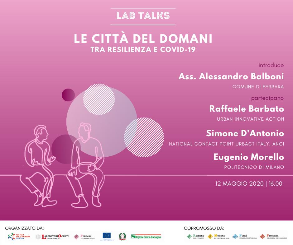 """12 Maggio – Lab Talk """"Le città del domani tra RESILIENZA e COVID 19"""""""