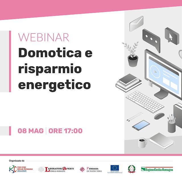 WEBINAR: DOMOTICA E RISPARMIO ENERGETICO | 08 MAGGIO H 17:00