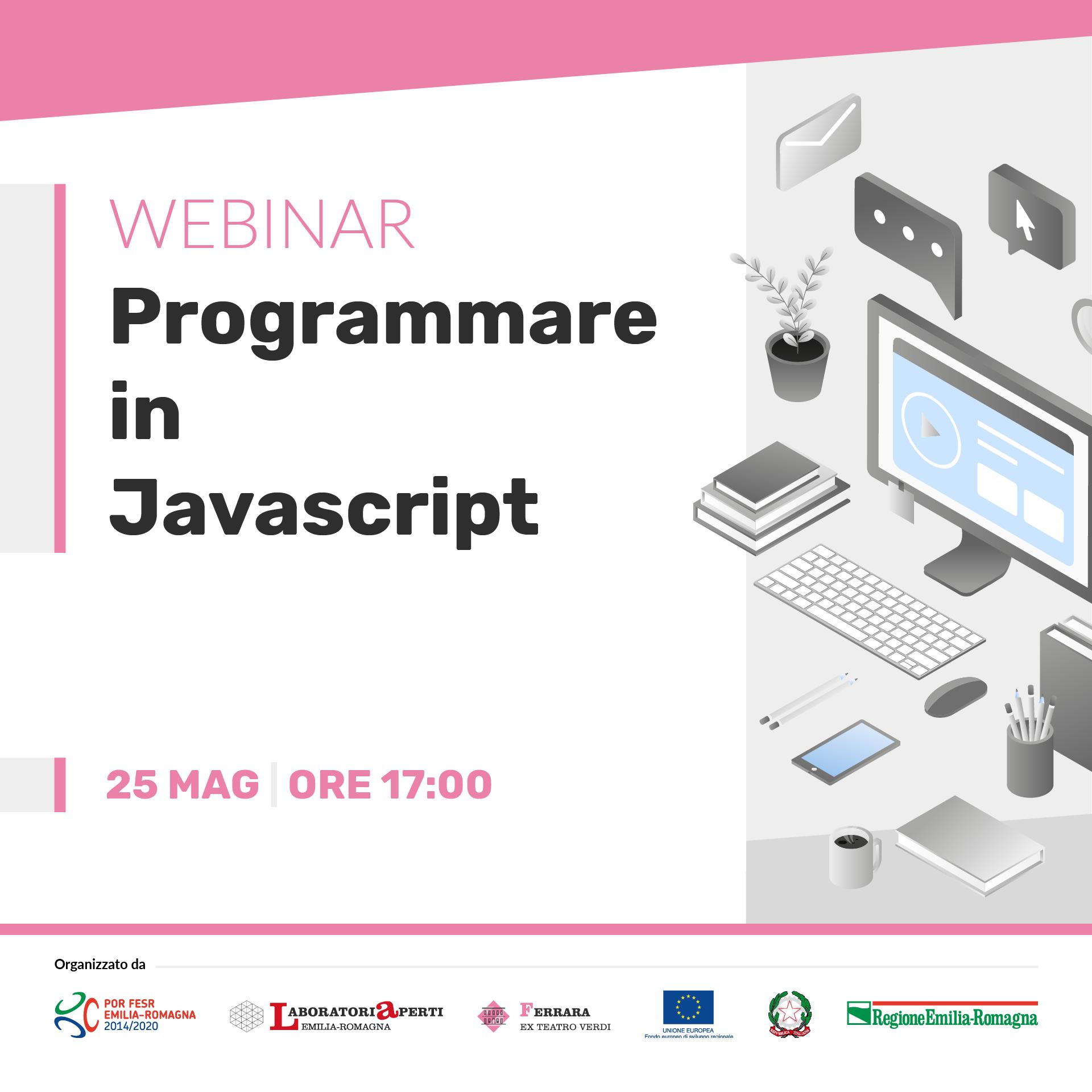 WEBINAR: Programmare in Javascript  | 25 MAGGIO H 17:00