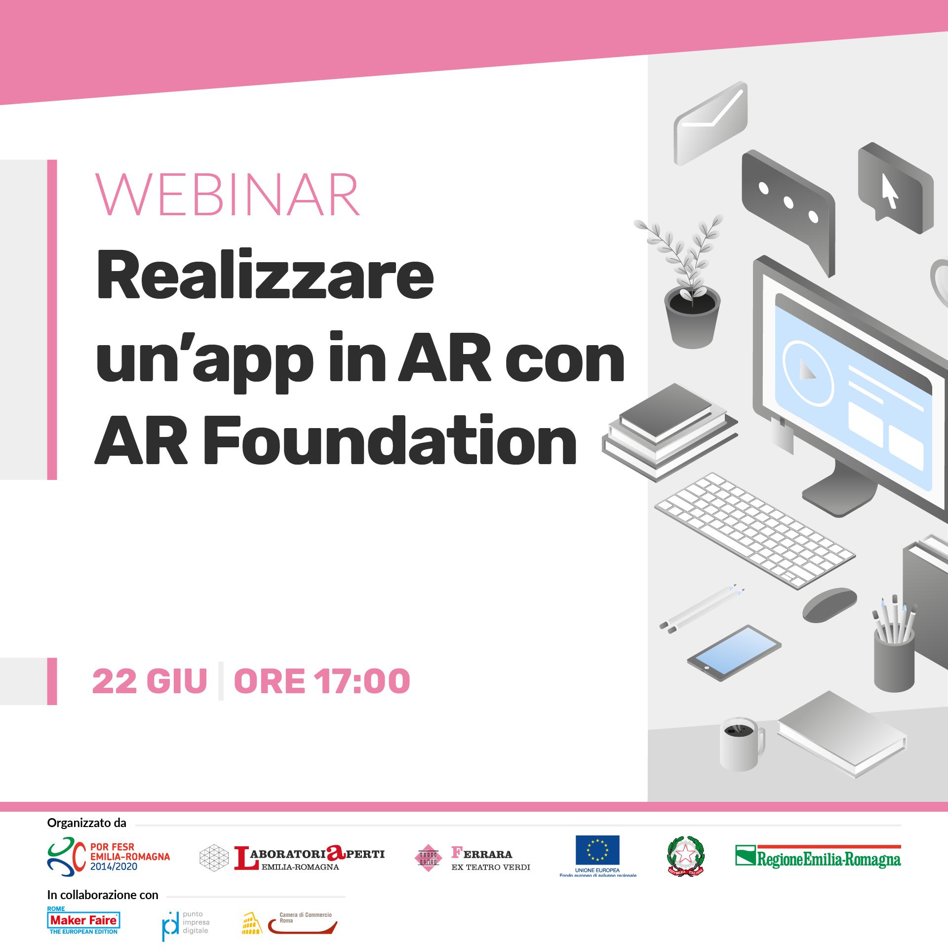 WEBINAR: Realizzare un'app in AR con AR Foundation  | 22 giugno H 17:00